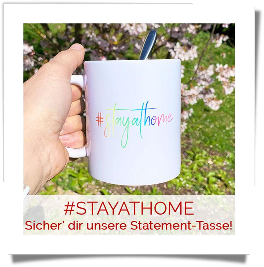 #stayatome - Sicher' dir JETZT unsere Statement-Tasse und zeige damit, dass auch du dabei bist!