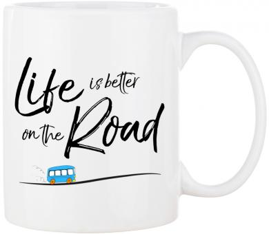 CAMPING Tasse mit Spruch LIFE IS  BETTER ON THE ROAD