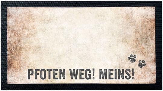 Napfunterlage PFOTEN WEG! MEINS!