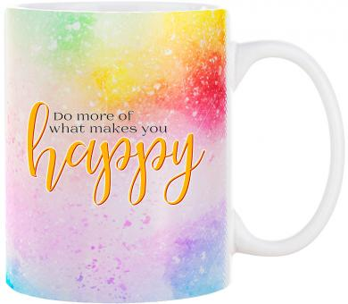 Tasse DO MORE OF WHAT MAKES YOU HAPPY